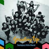 "SEDAJAZZ KIDS BAND ""GROWING UP"""